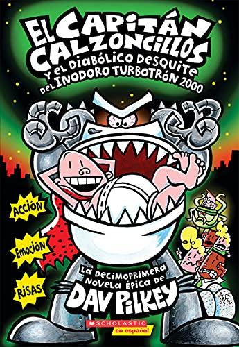9780545770347: El  Capitan Calzoncillos y El Diabolico Desquite del Inodoro-Turbotron 2000: (Spanish Language Edition of Captain Underpants and the Tyrannical Retali