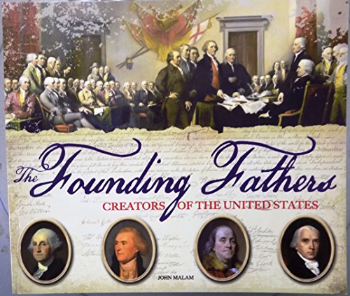 The Founding Fathers Creators of the United