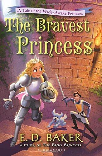 9780545773744: The Bravest Princess By E.d. Baker [A Tale of the Wide-awake Princess] [Paperback]