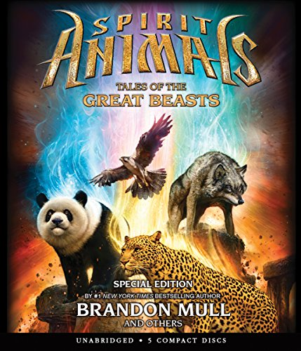 Spirit Animals: Tales of the Great Beasts: Special Edition (Compact Disc): Brandon Mull