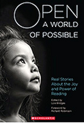 9780545777742: Open A World of Possible Real Stories About the Joy and Power of Reading