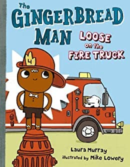 The Gingerbread Man Loose on the Fire: Laura Murray