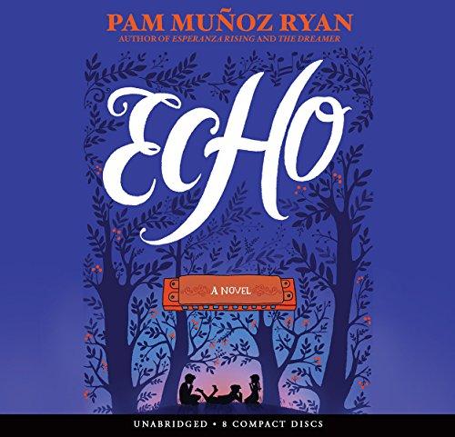 Echo - Audio Library Edition: Pam Munoz Ryan