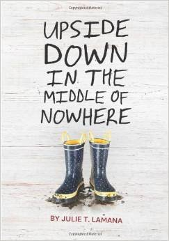 Upside Down in the Middle of Nowhere: Julia T. Lamana