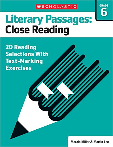 9780545793896: Literary Passages: Close Reading: Grade 6: 20 Reading Selections With Text-Marking Exercises