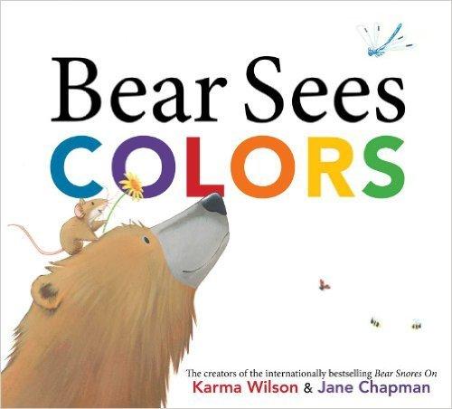 Bear Sees Colors (The Bear Books): Karma Wilson