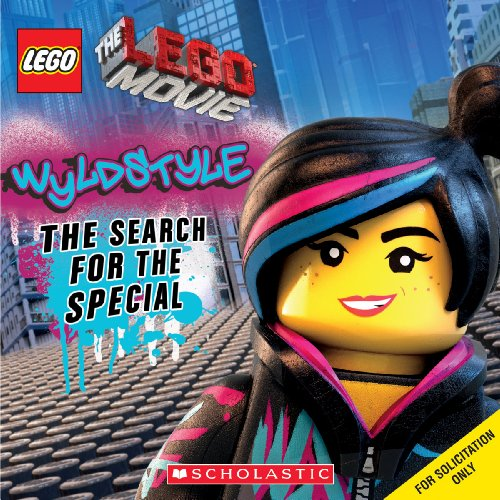 9780545795401: LEGO The LEGO Movie: Wyldstyle: The Search for the Special