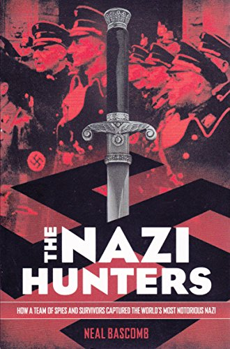 9780545796002: The Nazi Hunters: How a Team of Spies and Survivors Captured the World's Most Notorious Nazi