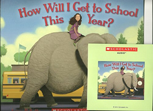 9780545800419: How Will I Get to School This Year? With Read Along CD