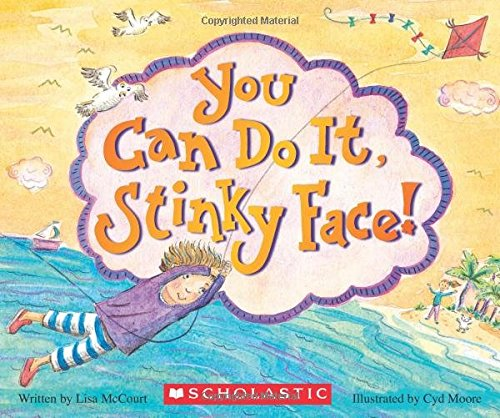 9780545806480: You Can Do It, Stinky Face!: A Stinky Face Book
