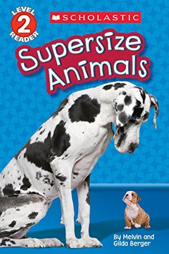9780545808576: Supersize Animals (Scholastic Reader, Level 2) (Scholastic Readers)