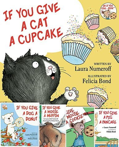 9780545808842: If You Give A Mouse A Cookie, If You Give A Pig A Pancake, If You Give A Dog A Donut, If You Give A Cat A Cupcake, and If You Give A Moose A Muffin Pack (5 Book Pack)