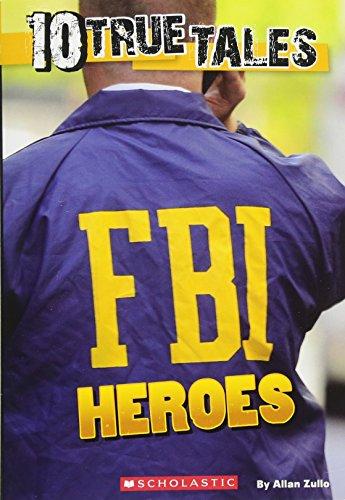10 True Tales: FBI Heroes: Zullo, Allan