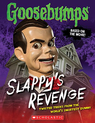 9780545821254: Goosebumps the Movie: Slappy's Revenge: Twisted Tricks from the World's Smartest Dummy