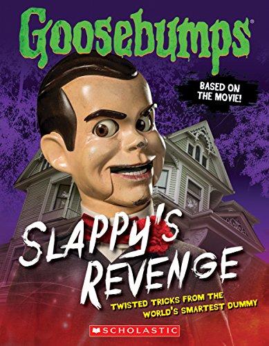 Goosebumps the Movie: Slappy's Revenge: Twisted Tricks from the World's Smartest Dummy (...