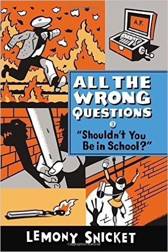 9780545823524: All the Wrong Questions Set/Pack: #1 Who Could That Be at This Hour? / #2 When Did You See Her Last? / #3 Shouldn't You Be In School?