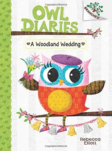 9780545825580: A Woodland Wedding: A Branches Book (Owl Diaries #3): A Branches Book