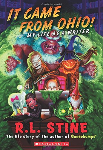 9780545828901: It Came From Ohio!: My Life As a Writer (Goosebumps)