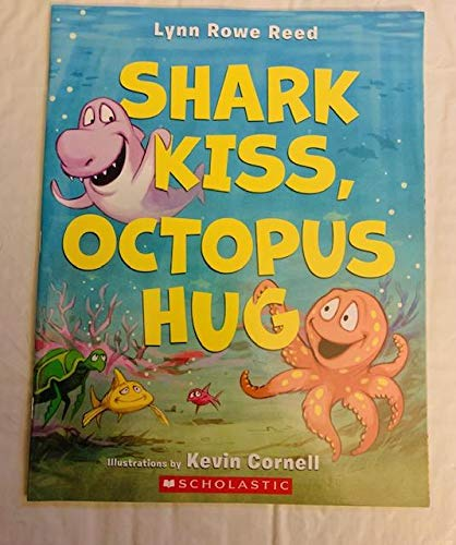 9780545835473: Shark Kiss, Octopus Hug