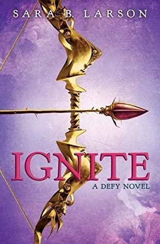 9780545835633: Ignite (Defy, Book 2) (Defy Trilogy)