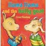 Llama Llama and the Bully Goat: Anna Dewdney