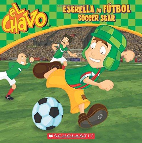 9780545842358: El Chavo: Estrella de Futbol / Soccer Star