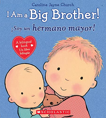 9780545847179: I Am a Big Brother! / íSoy un hermano mayor! (Bilingual) (Spanish and English Edition)