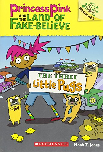 9780545848572: The Three Little Pugs: A Branches Book (Princess Pink and the Land of Fake-Believe #3) (Princess Pink and the Land of Fake Believe. Scholastic Branches)