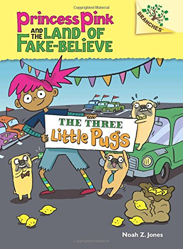 9780545848589: The Three Little Pugs: A Branches Book (Princess Pink and the Land of Fake-Believe #3) (Princess Pink and the Land of Fake Believe. Scholastic Branches)
