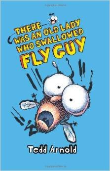 There Was an Old Lady Who Swallowed Fly Guy By Tedd Arnold [Paperback]: Tedd Arnold