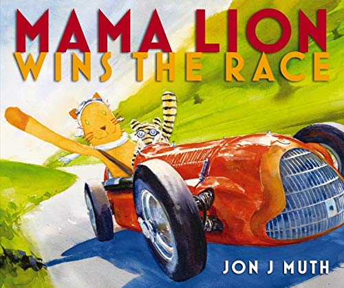 Mama Lion Wins the Race: Jon J Muth