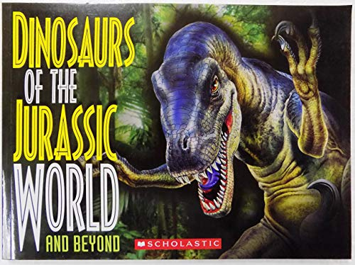 9780545859608: Dinosaurs of the Jurassic World and Beyond