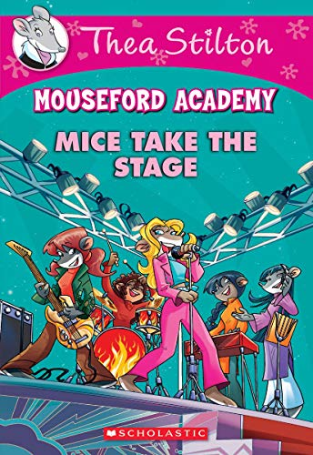9780545870955: Thea Stilton Mouseford Academy Mice Take the Stage
