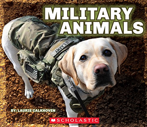 Military Animals: with Dog Tags 9780545871594 Everyone knows that soldiers entered battlefields on horseback, but did you know that some warriors rode elephants into combat? You may