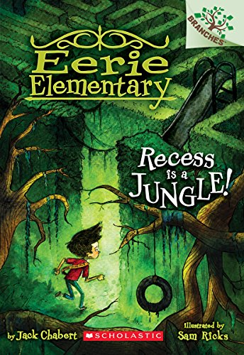 9780545873529: Recess Is a Jungle!: A Branches Book (Eerie Elementary #3)