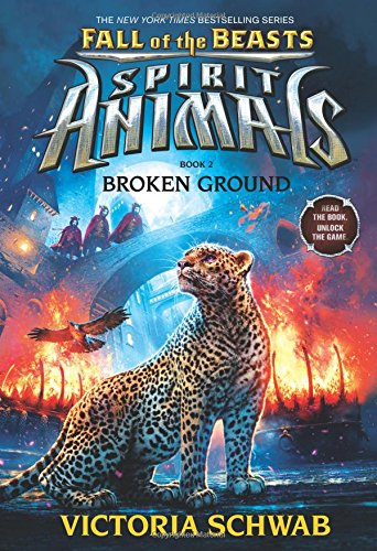 9780545876957: Broken Ground (Spirit Animals: Fall of the Beasts, Book 2)