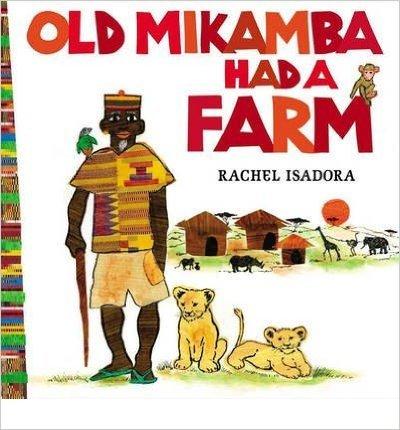 9780545881227: Old Mikamba Had a Farm