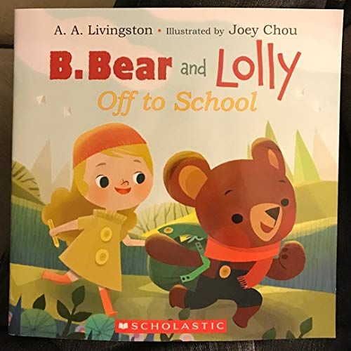 9780545886697: B. Bear and Lolly: Off to School
