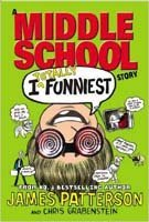 I Totally Funniest: A Middle School Story: James Patterson