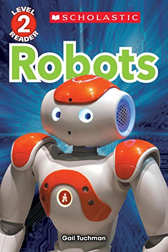 Robots (Scholastic Discover More Reader, Level 2): Tuchman, Gail