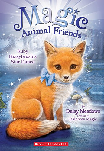 9780545907453: Ruby Fuzzybrush's Star Dance (Magic Animal Friends #7)