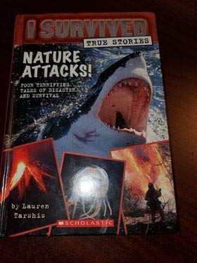 Stock image for I Survived True Stories - Nature Attacks - Four terrifying Tales of Disaster and Survival for sale by Pro Quo Books