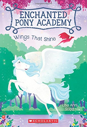 9780545908917: Wings That Shine (Enchanted Pony Academy #2)