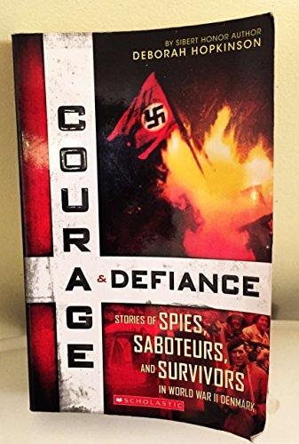 9780545915977: Courage & Defiance: Stories of Spies, Saboteurs, and Survivors in World War II Denmark
