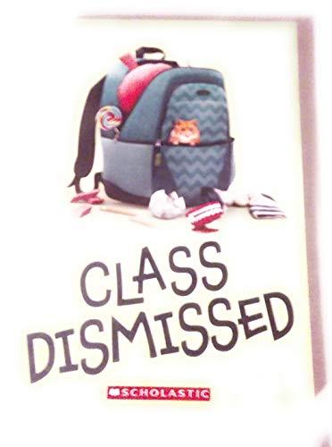 9780545915984: Class Dismissed