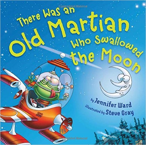 9780545930772: There Was an Old Martian Who Swallowed the Moon