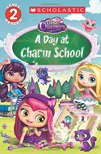 A Day at Charm School (Little Charmers: Scholastic