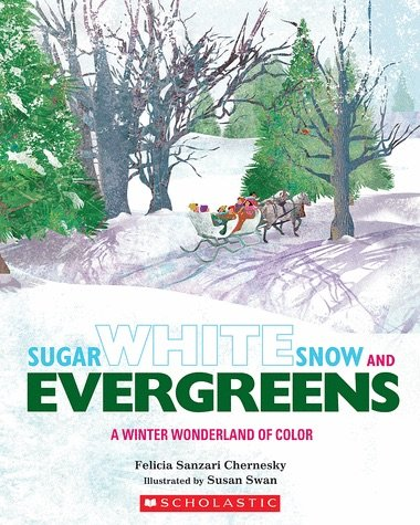 9780545934398: Sugar White Snow and Evergreens: A Winter Wonderland of Color