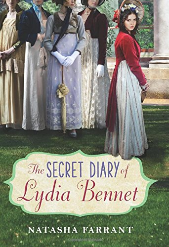 The Secret Diary of Lydia Bennet: Natasha Farrant