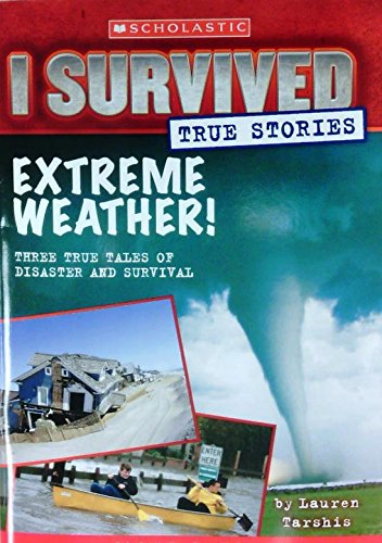 Stock image for I Survived True Stories Extreme Weather! for sale by Orion Tech